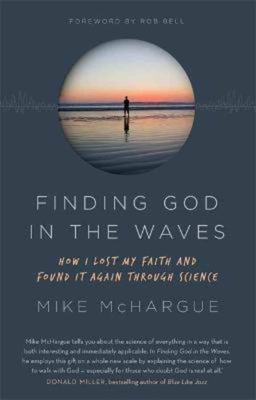Finding God in the Waves: How I Lost My Faith and Found It Again Through Science Paperback