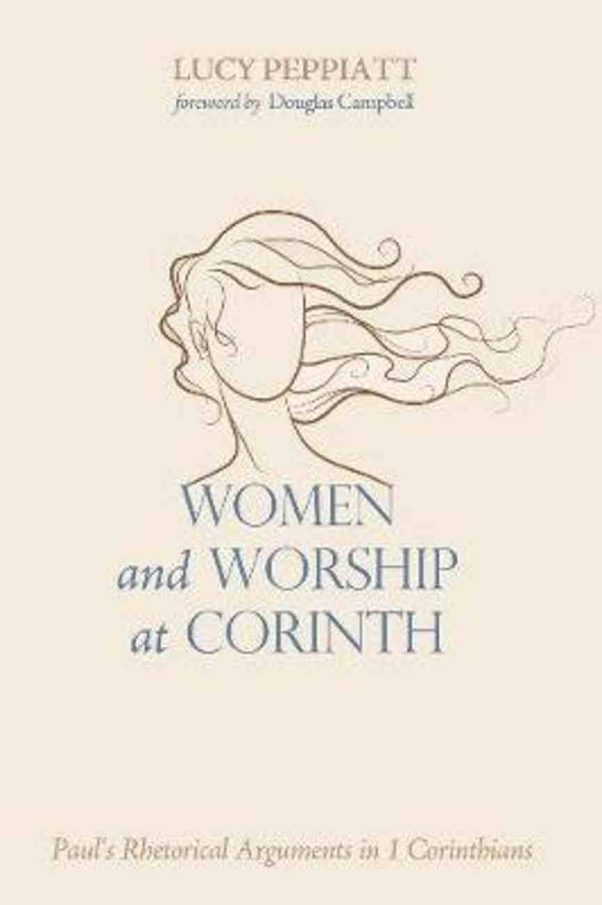 Women and Worship At Corinth: Paul's Rehtorical Arguments in 1 Corinthians Paperback