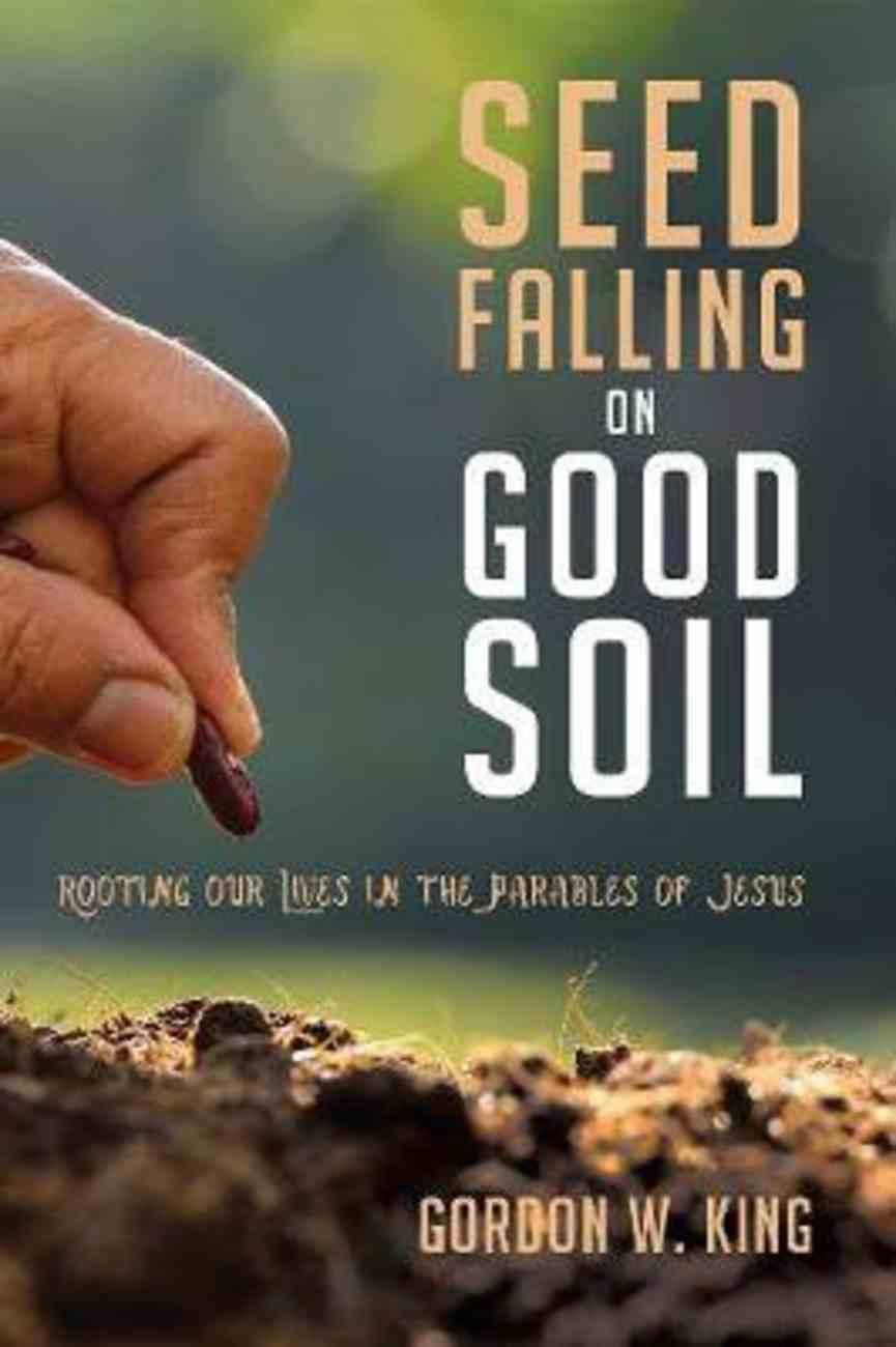 Seed Falling on Good Soil Paperback