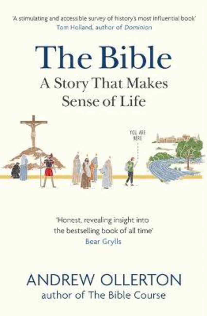The Bible: A Story That Makes Sense of Life Paperback
