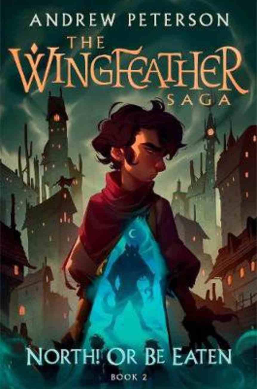 North! Or Be Eaten (#02 in The Wingfeather Saga Series) eBook
