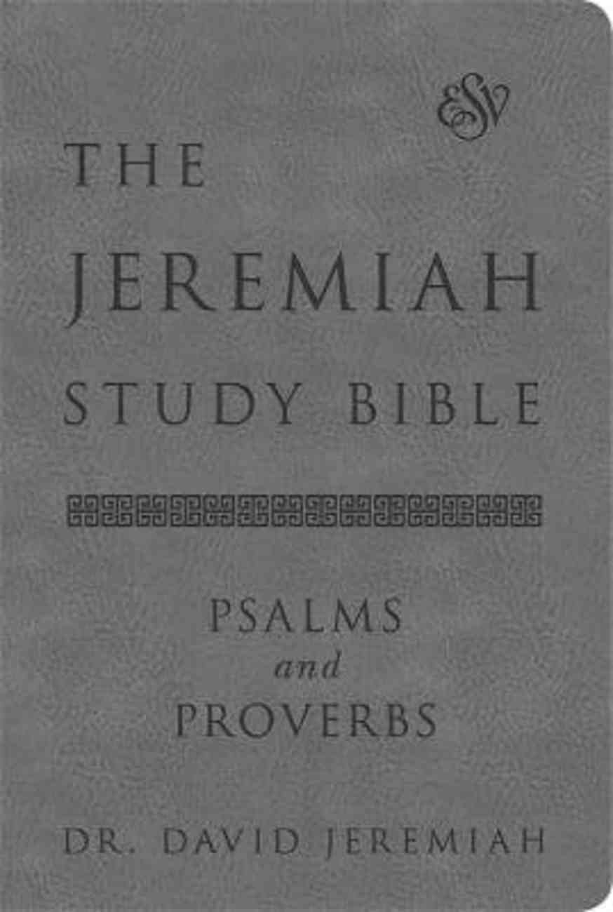 ESV Jeremiah Study Bible, the Psalms and Proverbs (Gray) Bonded Leather