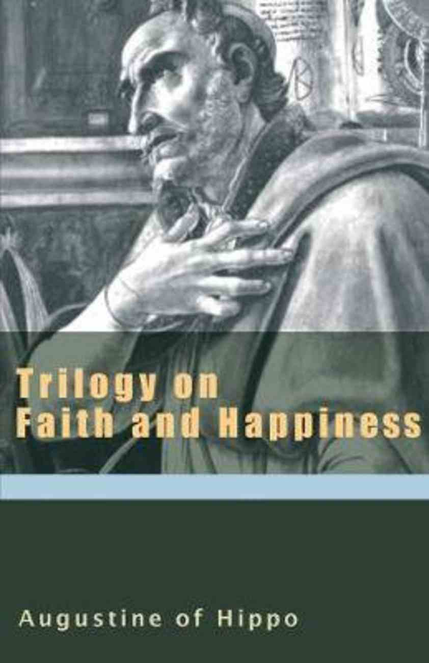 Trilogy on Faith and Happiness Paperback
