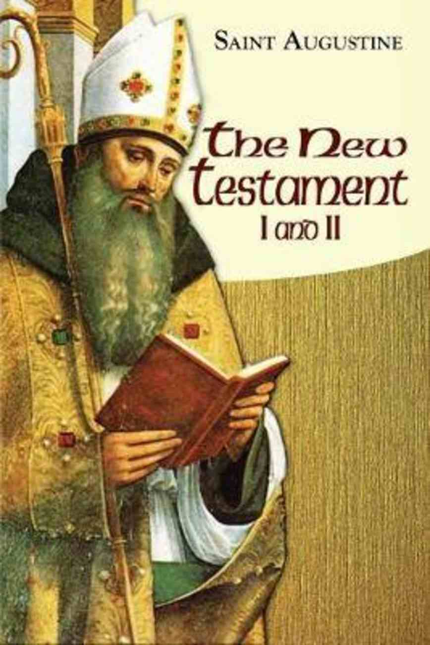 The New Testament I and II (Works Of Saint Augustine Series) Paperback