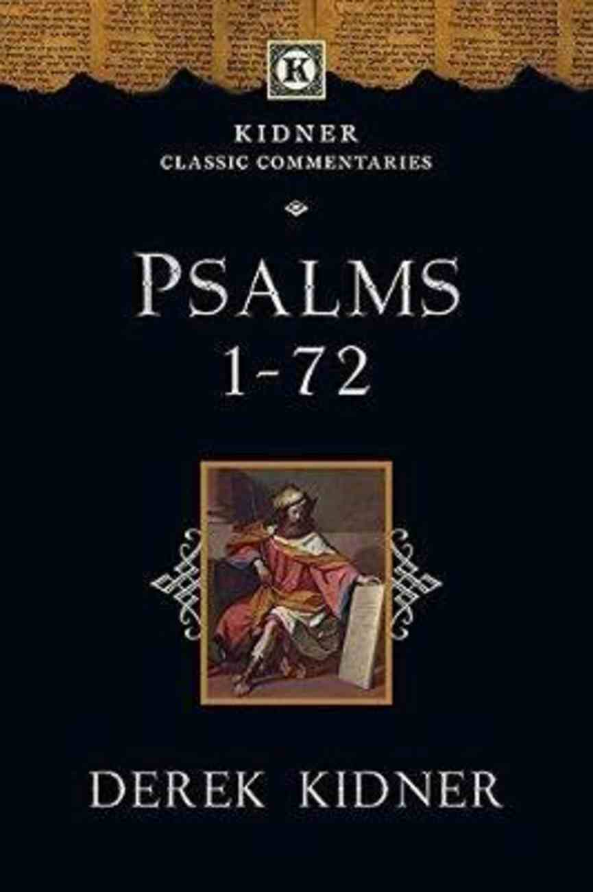 Psalms 1-72 (Kidner Classic Commentaries Series) Paperback