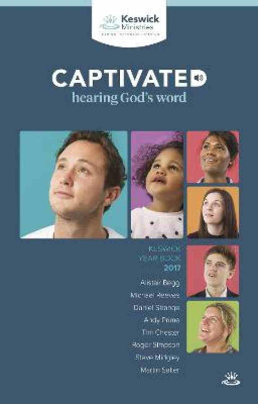 Keswick Year Book 2017: Captivated - Hearing God's Word Paperback