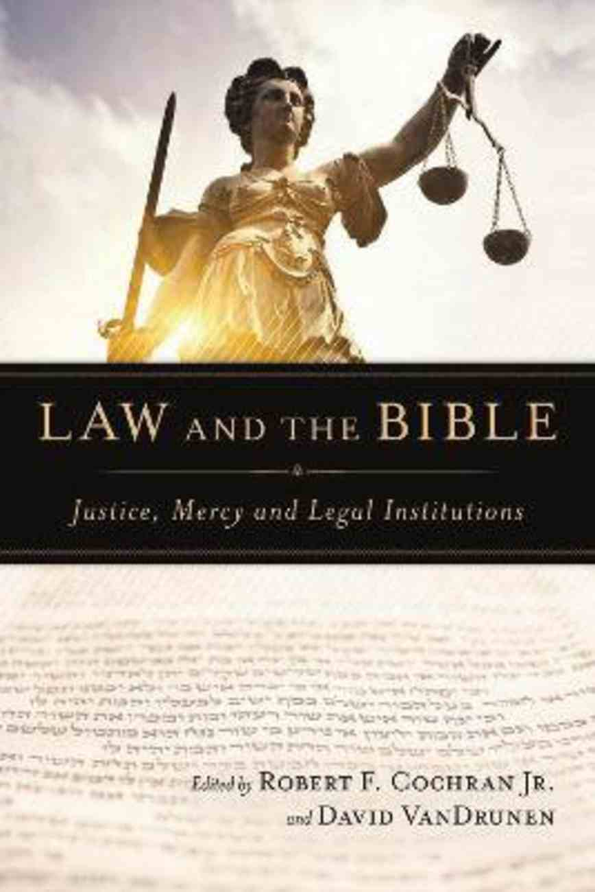 Law and the Bible: Justice, Mercy and Legal Institutions PB Large Format