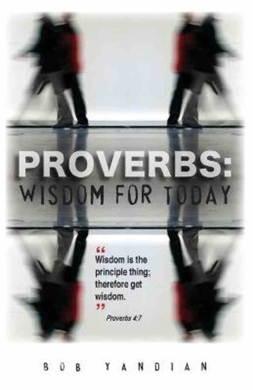 Proverbs: Wisdom For Today Paperback