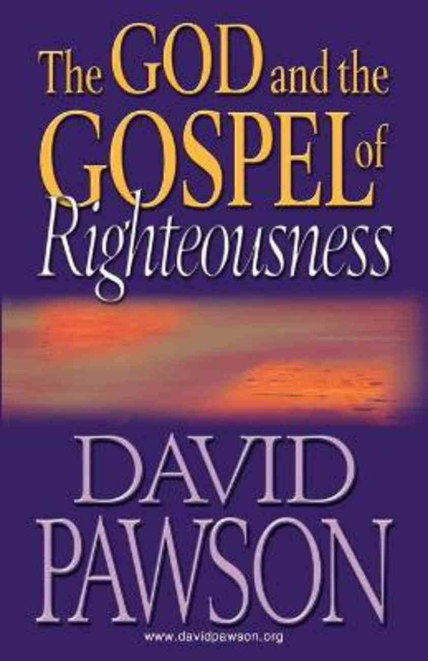 The God and the Gospel of Righteousness Paperback