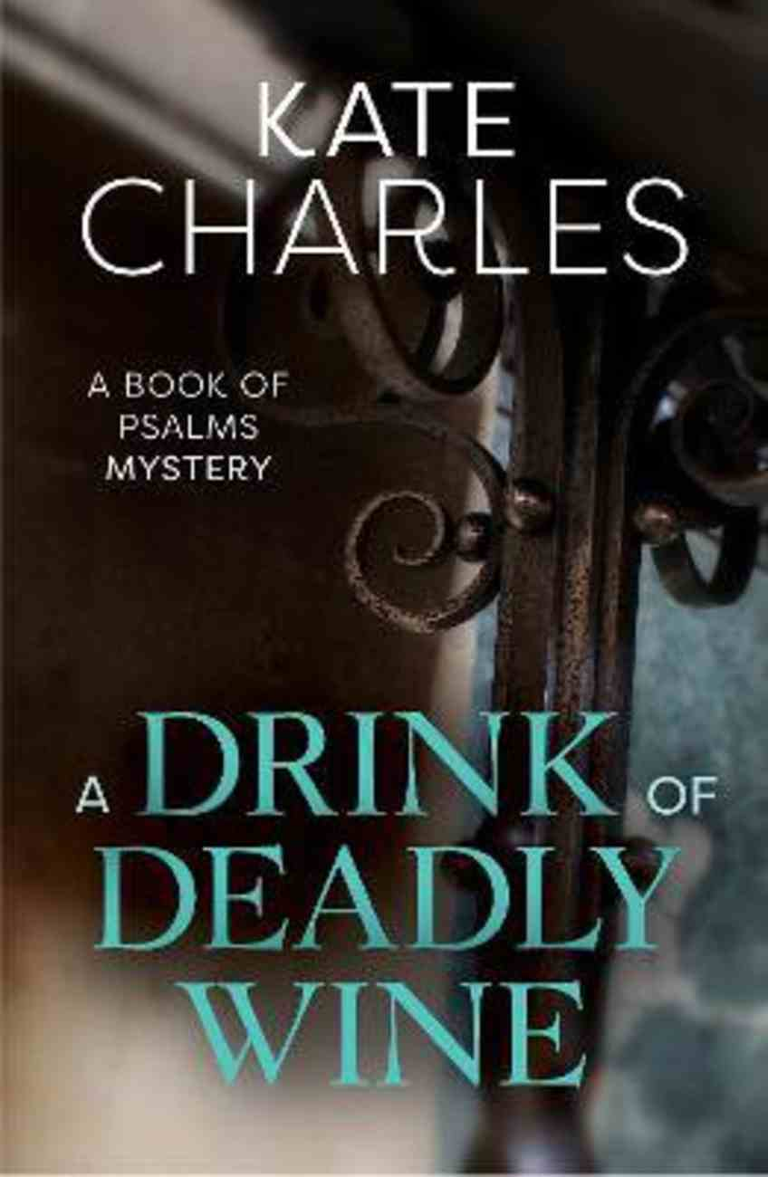 A Drink of Deadly Wine (#01 in Book Of Psalms Mystery Series) Paperback