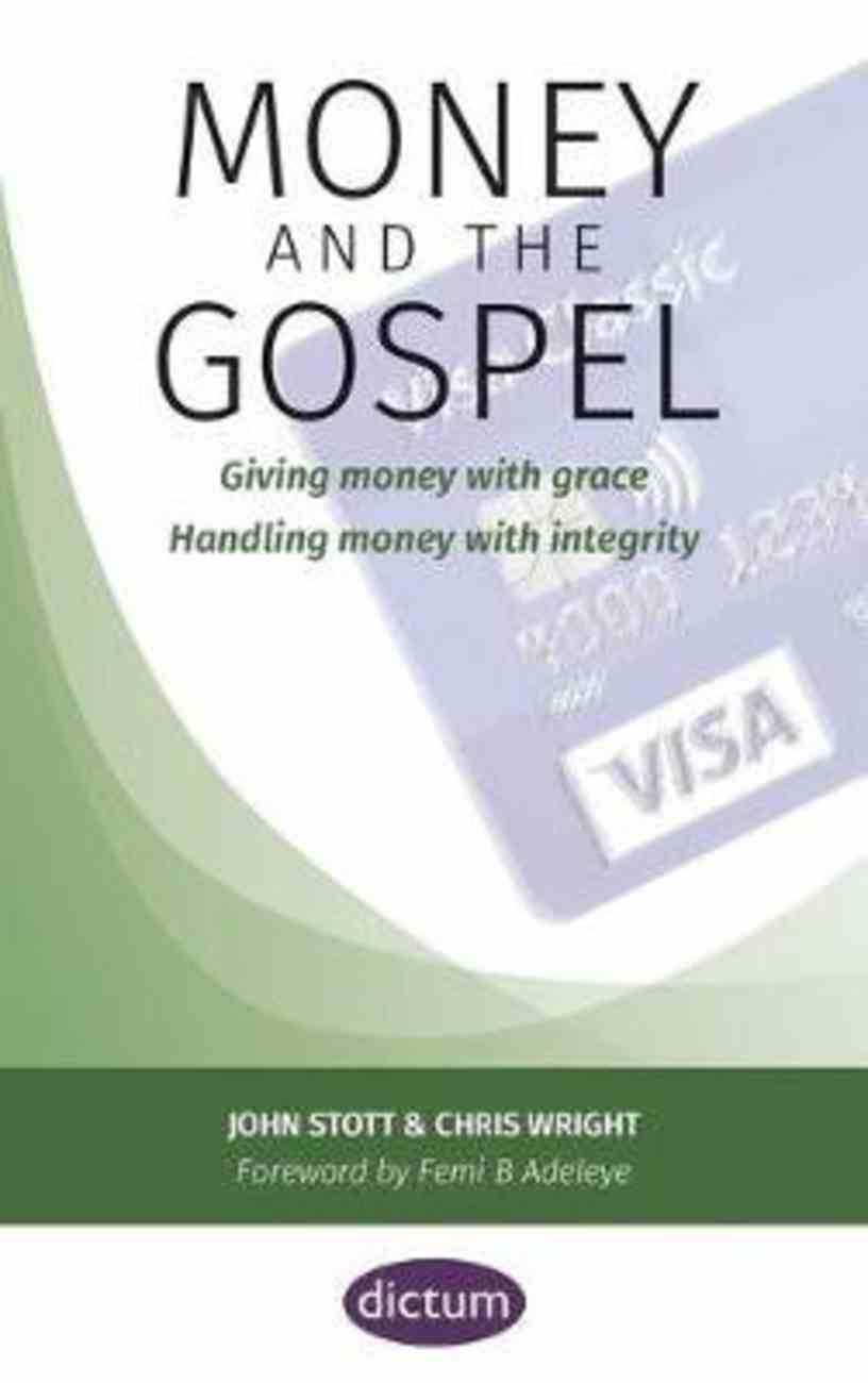 Money and the Gospel: Giving Money With Grace Handling Money With Integrity Paperback