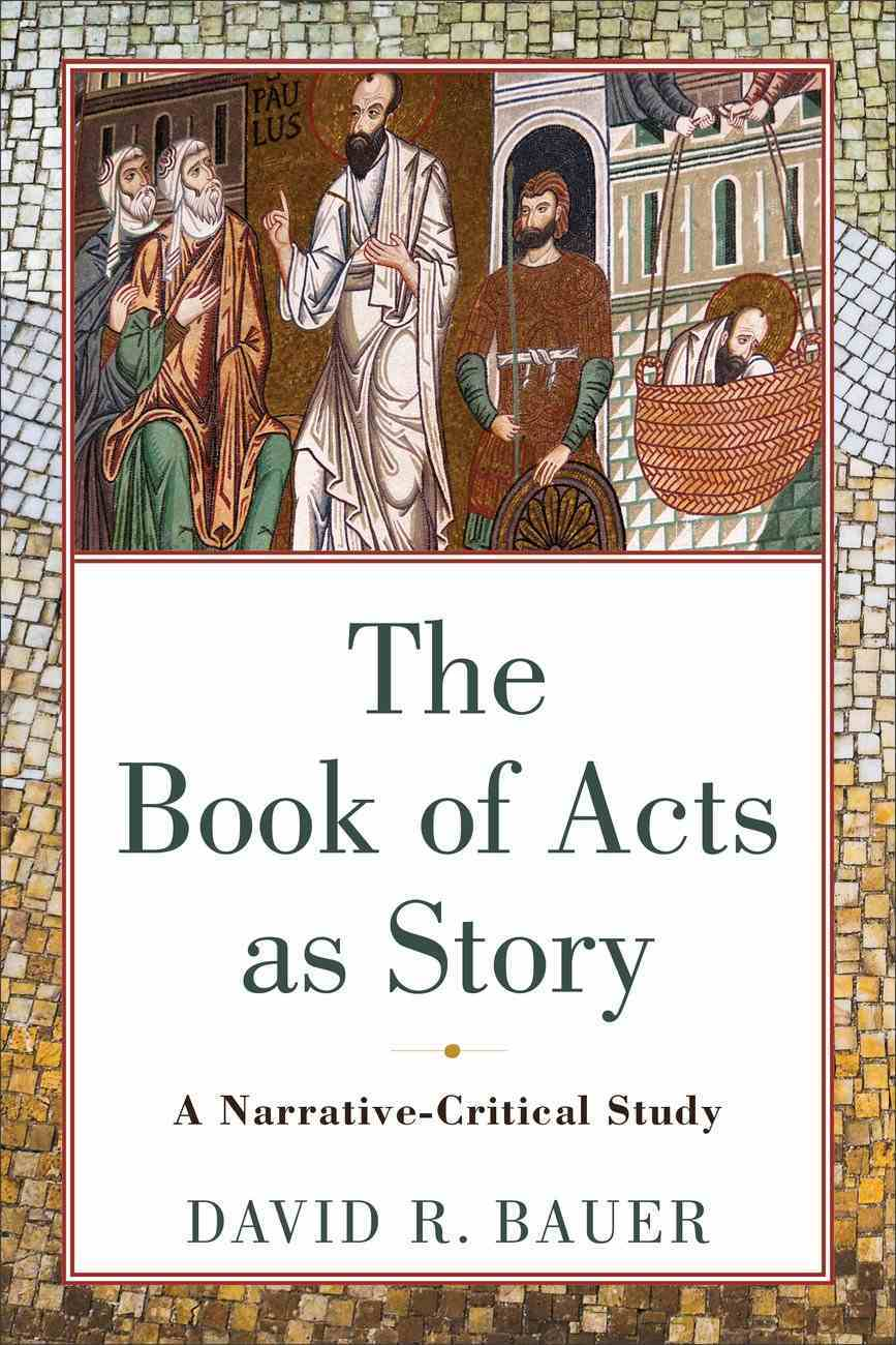 The Book of Acts as Story: A Narrative-Critical Study Paperback