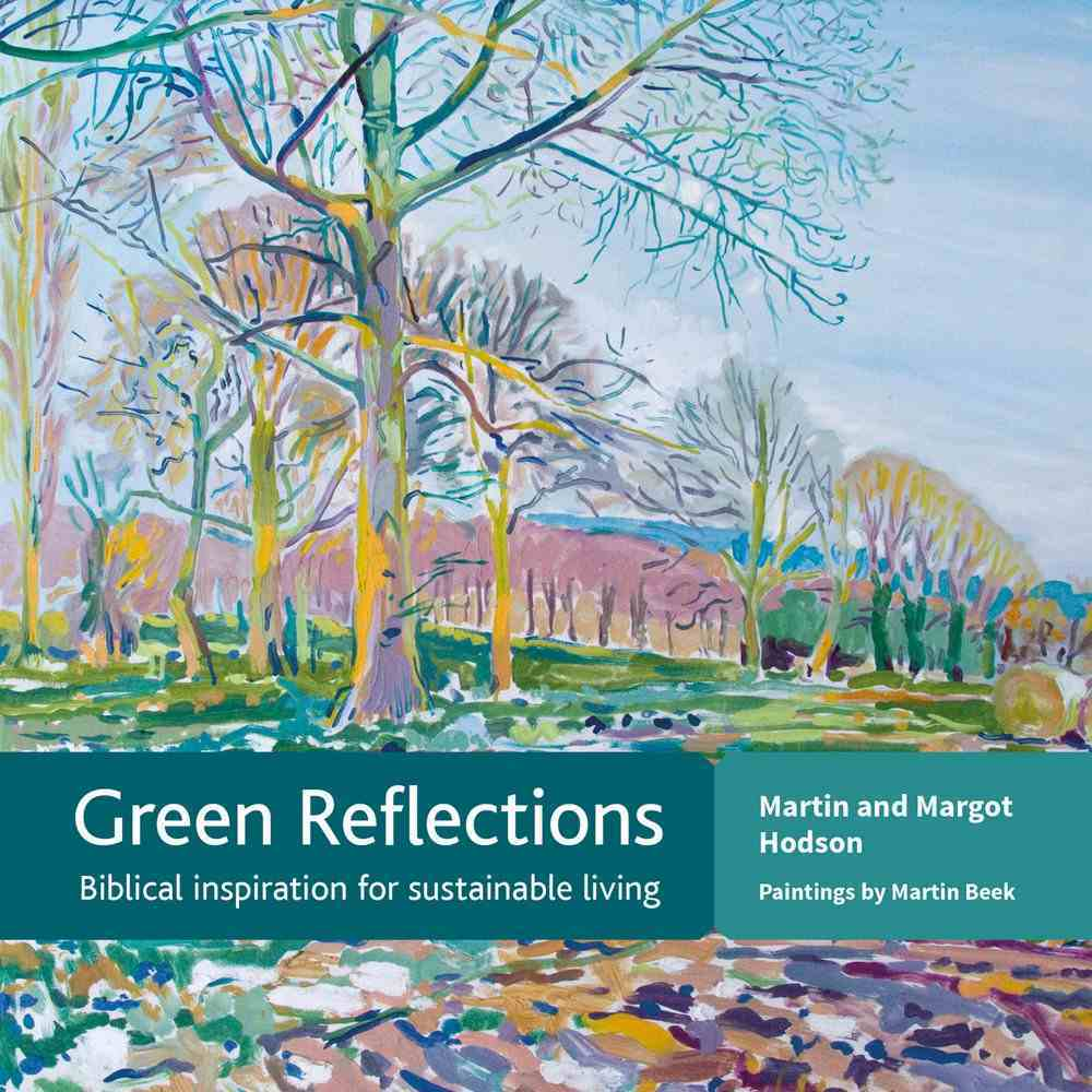 Green Reflections: Biblical Inspiration For Sustainable Living Paperback