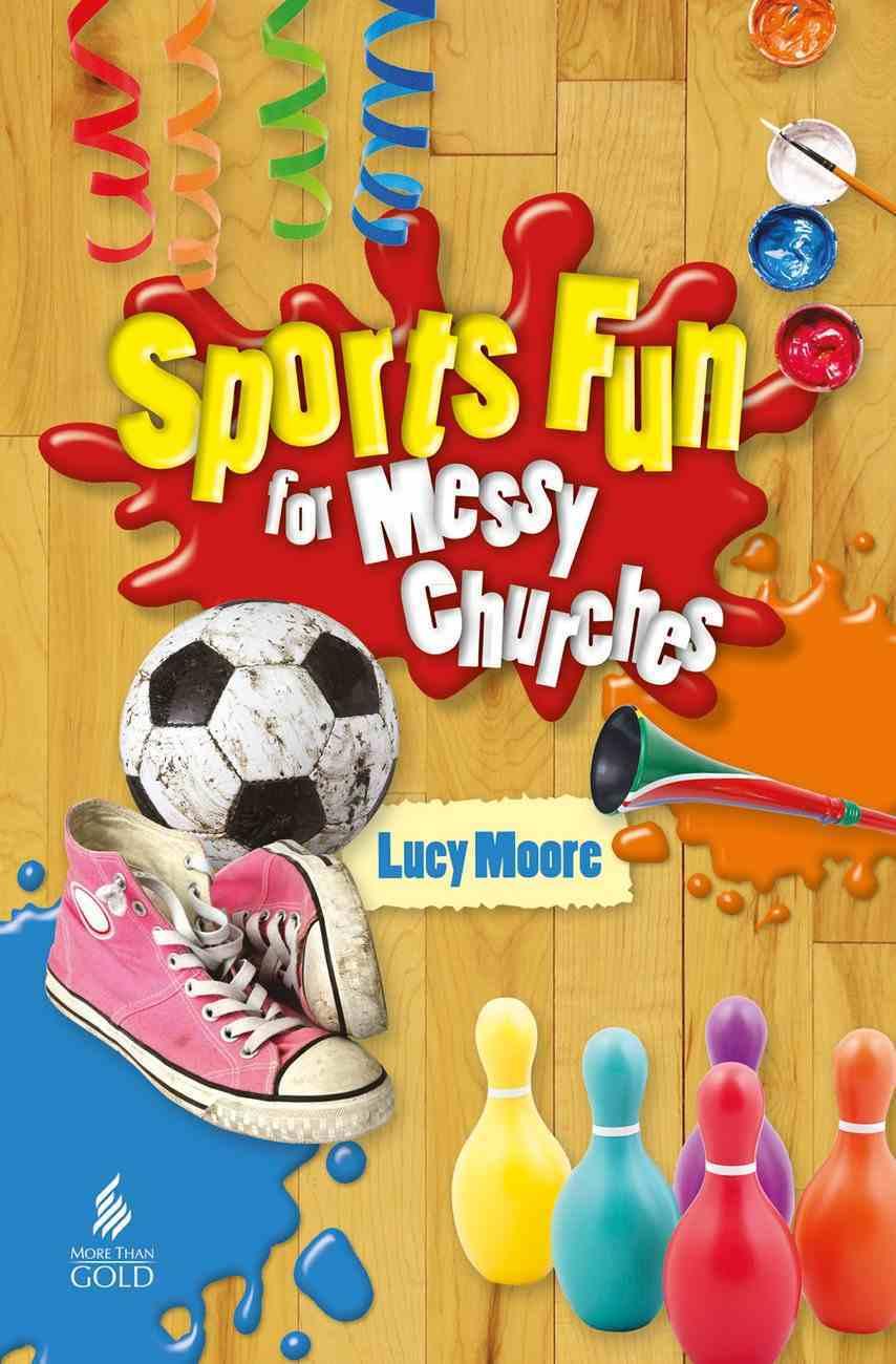Sports Fun For Messy Church (Messy Church Series) Paperback