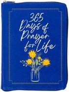 365 Days of Prayer For Life (Ziparound Devotional) Imitation Leather