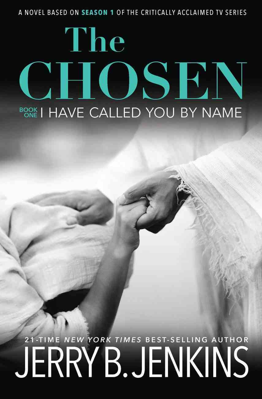 The Chosen: I Have Called You By Name Hardback