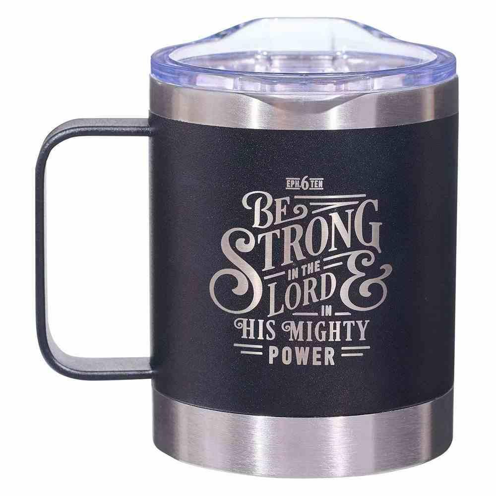 Stainless Steel Travel Mug: Be Strong (Ephesians 6:10) Black (325ml) Homeware