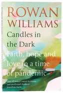 Candles in the Dark: Faith, Hope and Love in a Time of Pandemic Paperback