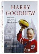 Harry Goodhew: Godly Radical, Dynamic Anglican Hardback
