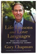 Life Lessons and Love Languages: What I've Learned on My Unexpected Journey Paperback