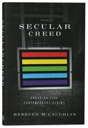 The Secular Creed: Engaging Five Contemporary Claims Paperback