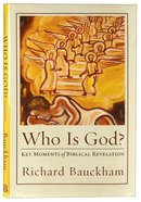 Who is God? Key Moments of Biblical Revelation (Acadia Studies In Bible And Theology Series) Hardback