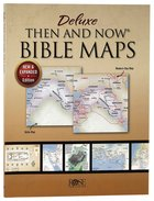 Rose Deluxe Then and Now Bible Maps (New And Expanded 2020 Edition) Paperback
