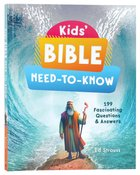 Kids' Bible Need-To-Know: 199 Fascinating Questions & Answers Paperback