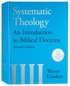 Systematic Theology: An Introduction to Biblical Doctrine (Second Edition) Hardback