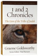 1 and 2 Chronicles: The Lion of the Tribe of Judah (Reading The Bible Today Series) Paperback