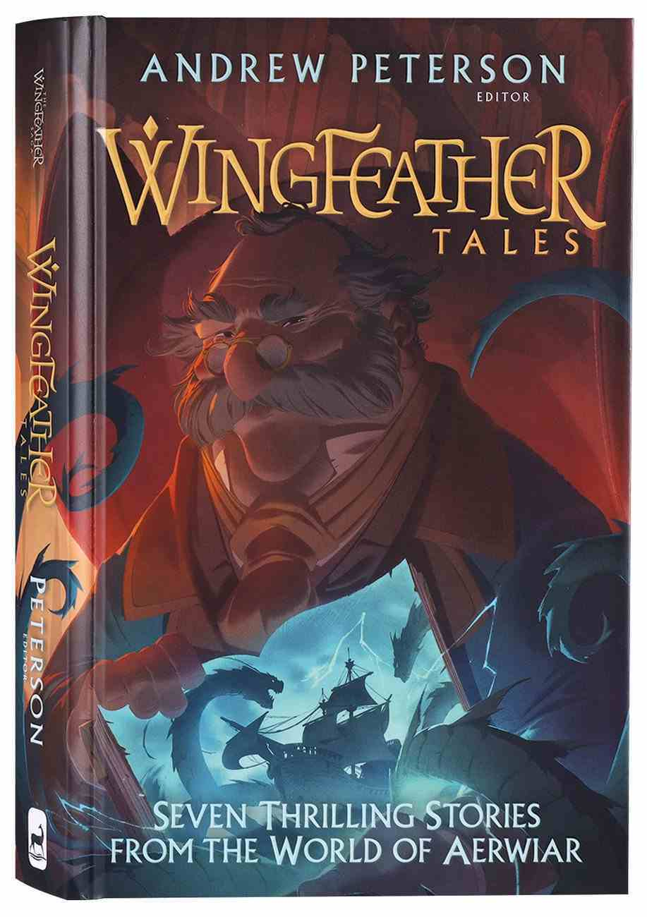 Wingfeather Tales: Seven Thrilling Stories From the World of Aerwiar Series (#05 in The Wingfeather Saga Series) Hardback
