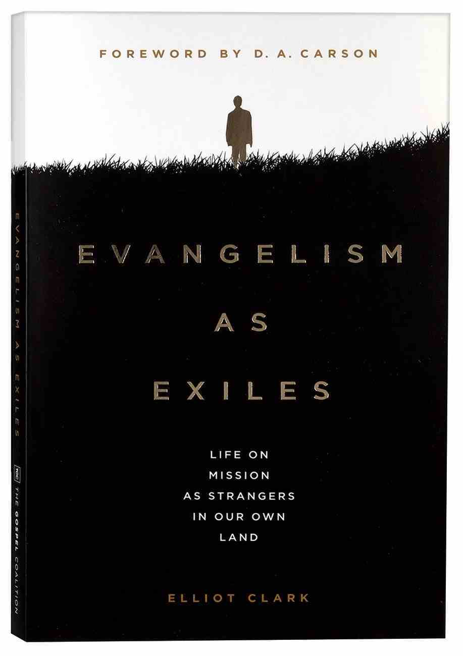 Evangelism as Exiles: Life on Mission as Strangers in Our Own Land Paperback