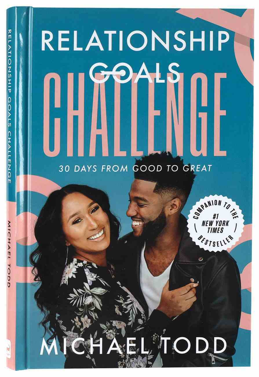 Relationship Goals Challenge: Thirty Days From Good to Great Hardback