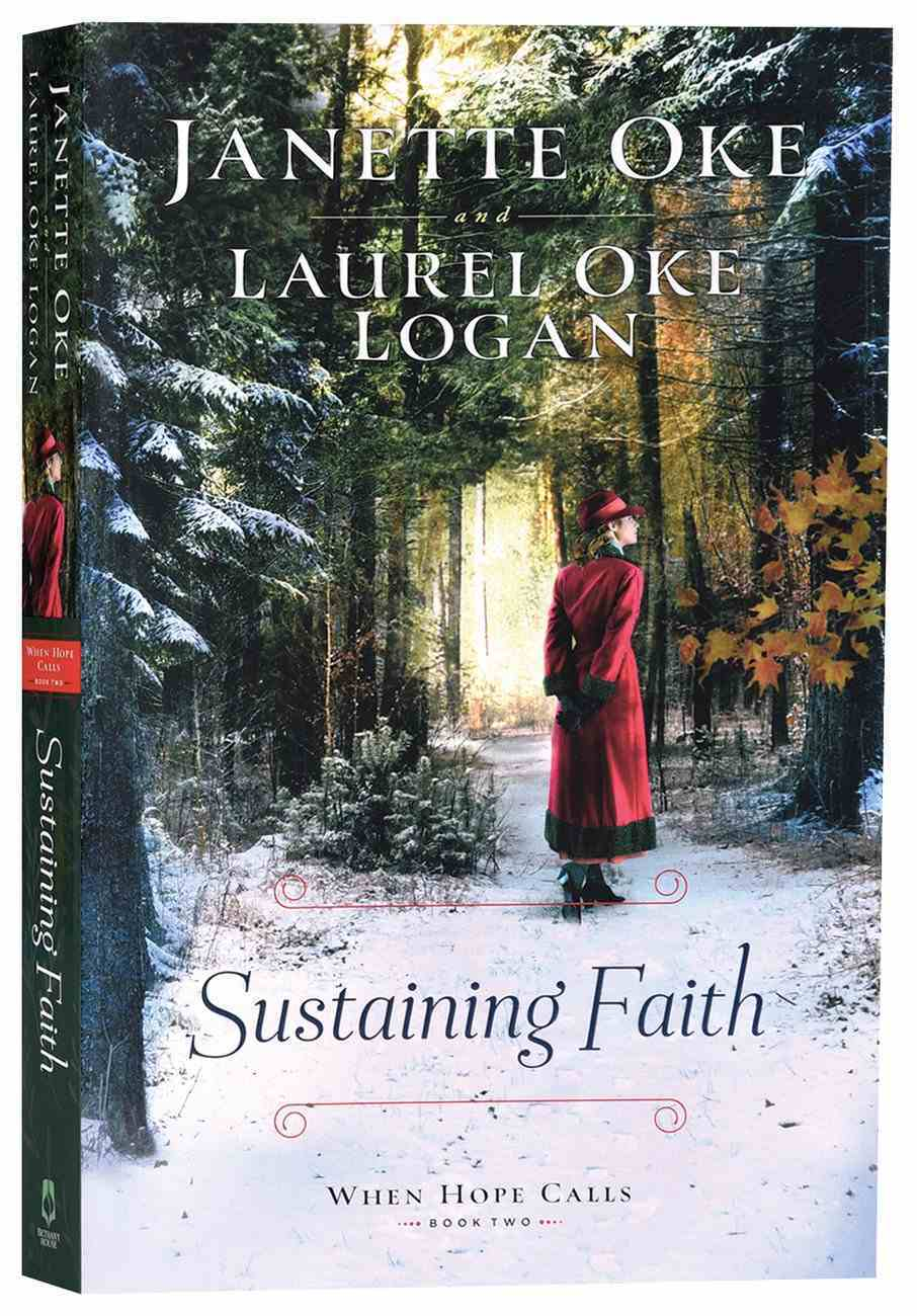 Sustaining Faith (#02 in When Hope Calls Series) Paperback