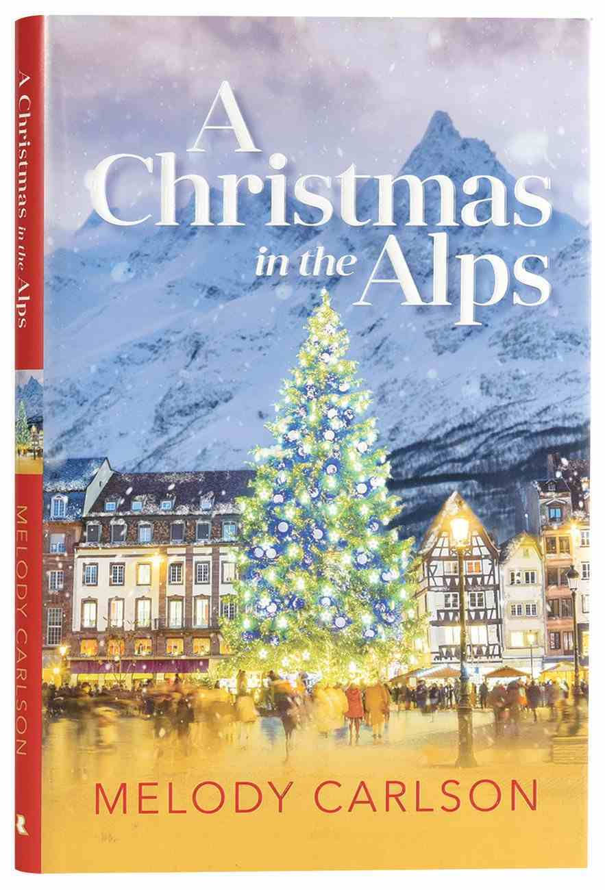 A Christmas in the Alps: A Christmas Novella Hardback