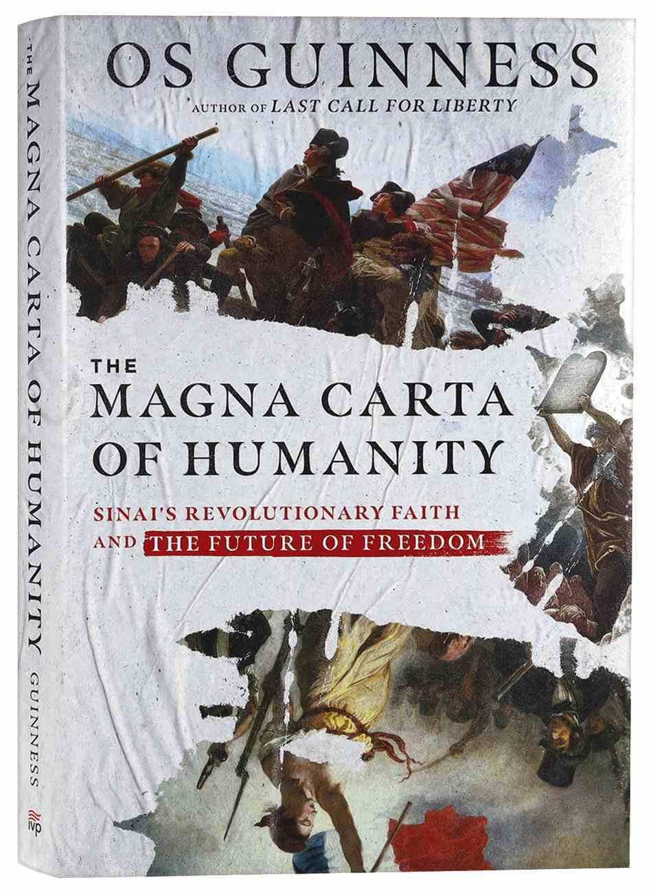 The Magna Carta of Humanity: Sinai's Revolutionary Faith and the Future of Freedom Hardback