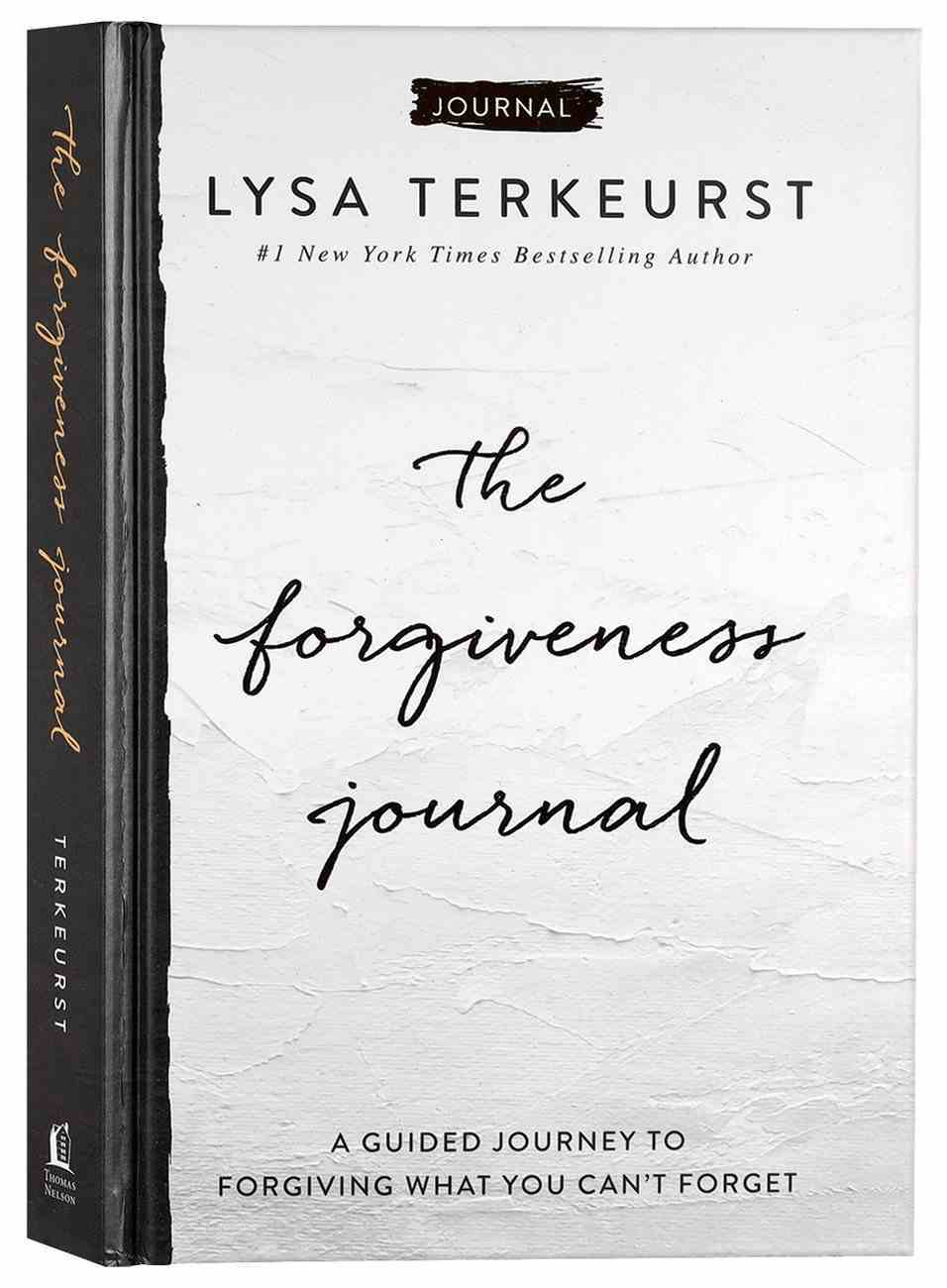 The Forgiveness Journal: A Guided Journey to Forgiving What You Can't Forget Hardback