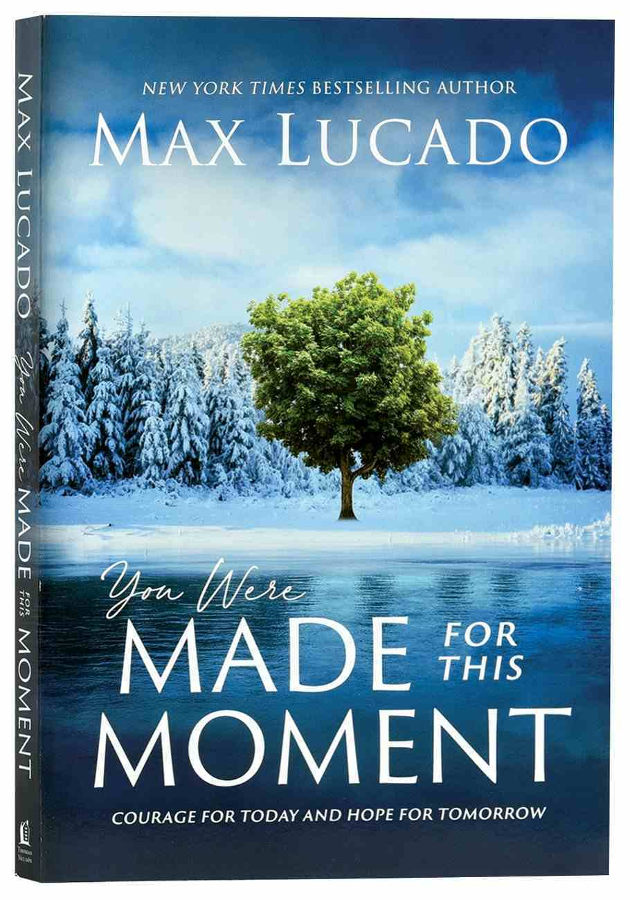 You Were Made For This Moment: Courage For Today and Hope For Tomorrow Paperback