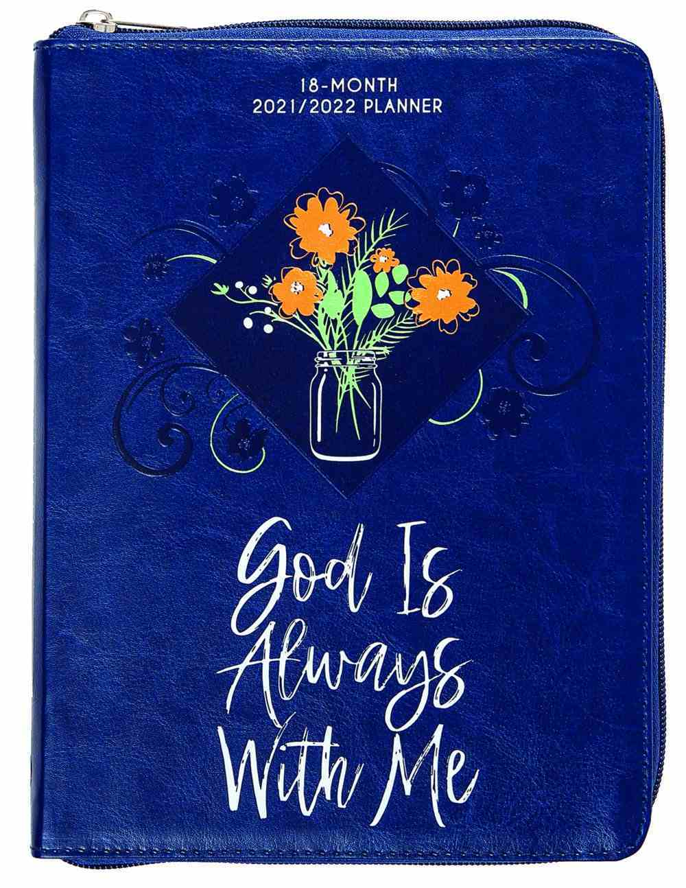 2021-2022 18 Month Diary/Planner: God is Always With Me Ziparound Imitation Leather