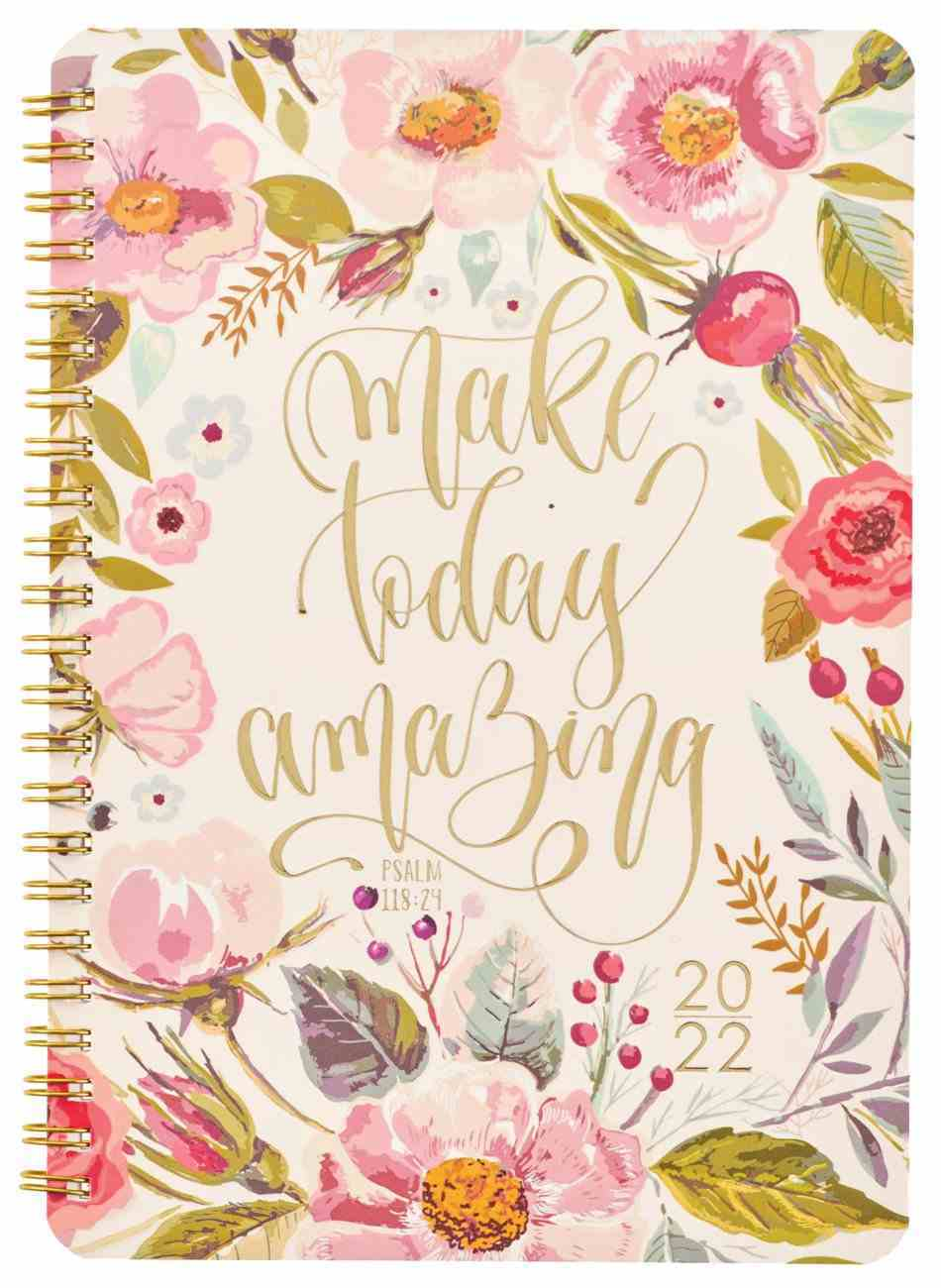 2022 12-Month Daily Diary/Planner: Make Today Amazing Spiral