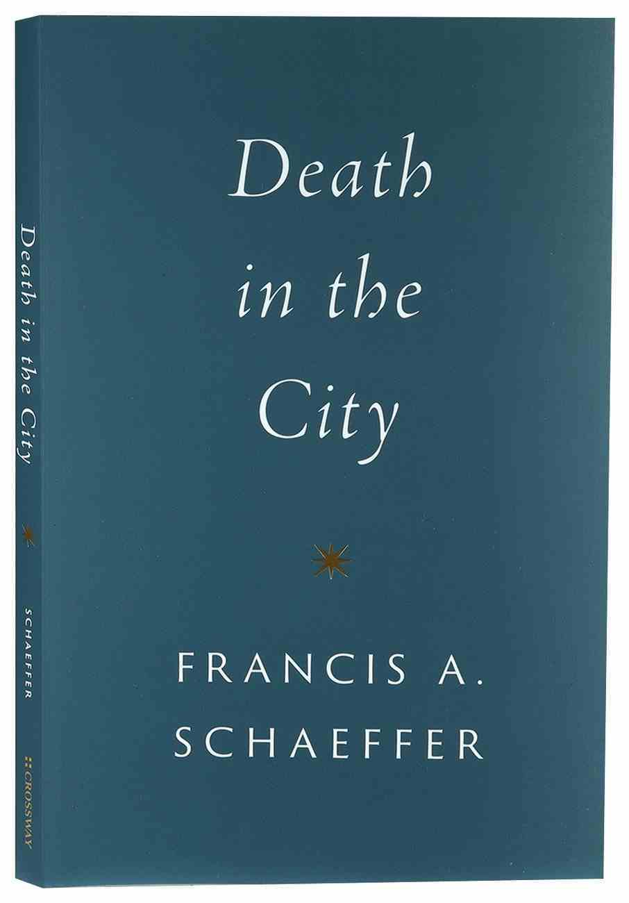 Death in the City (Francis A Schaeffer Classic Series) Paperback