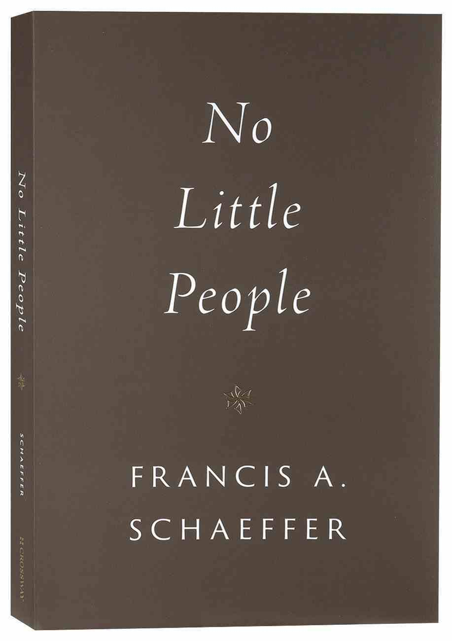 No Little People (Francis A Schaeffer Classic Series) Paperback