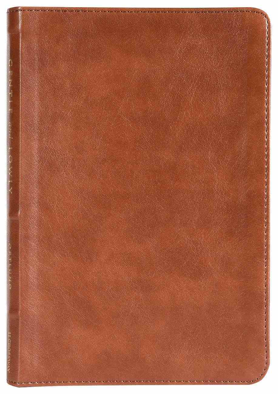 Gentle and Lowly: The Heart of Christ For Sinners and Sufferers (Gift Edition) Imitation Leather