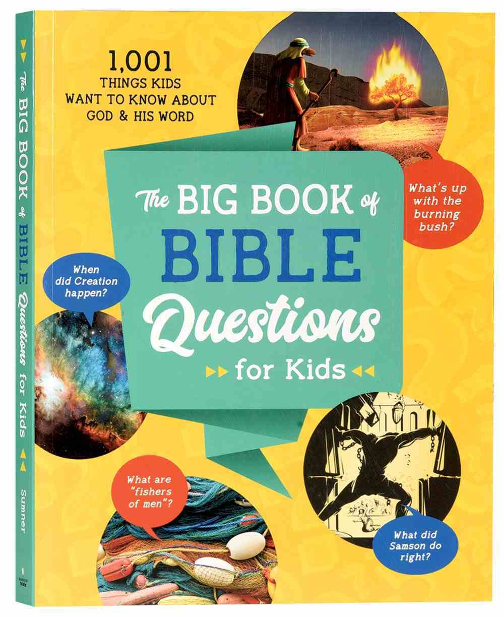 The Big Book of Bible Questions For Kids: 1,001 Things Kids Want to Know About God and His Word Paperback