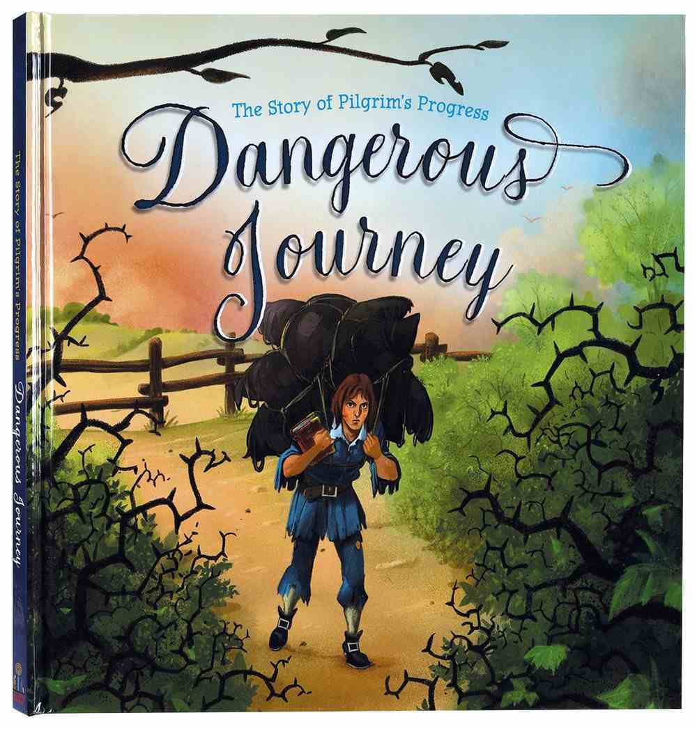 Dangerous Journey: The Story of Pilgrim's Progress Hardback