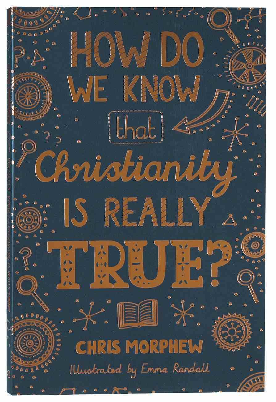 How Do We Know Christianity is Really True? (The Big Questions Series) PB (Smaller)