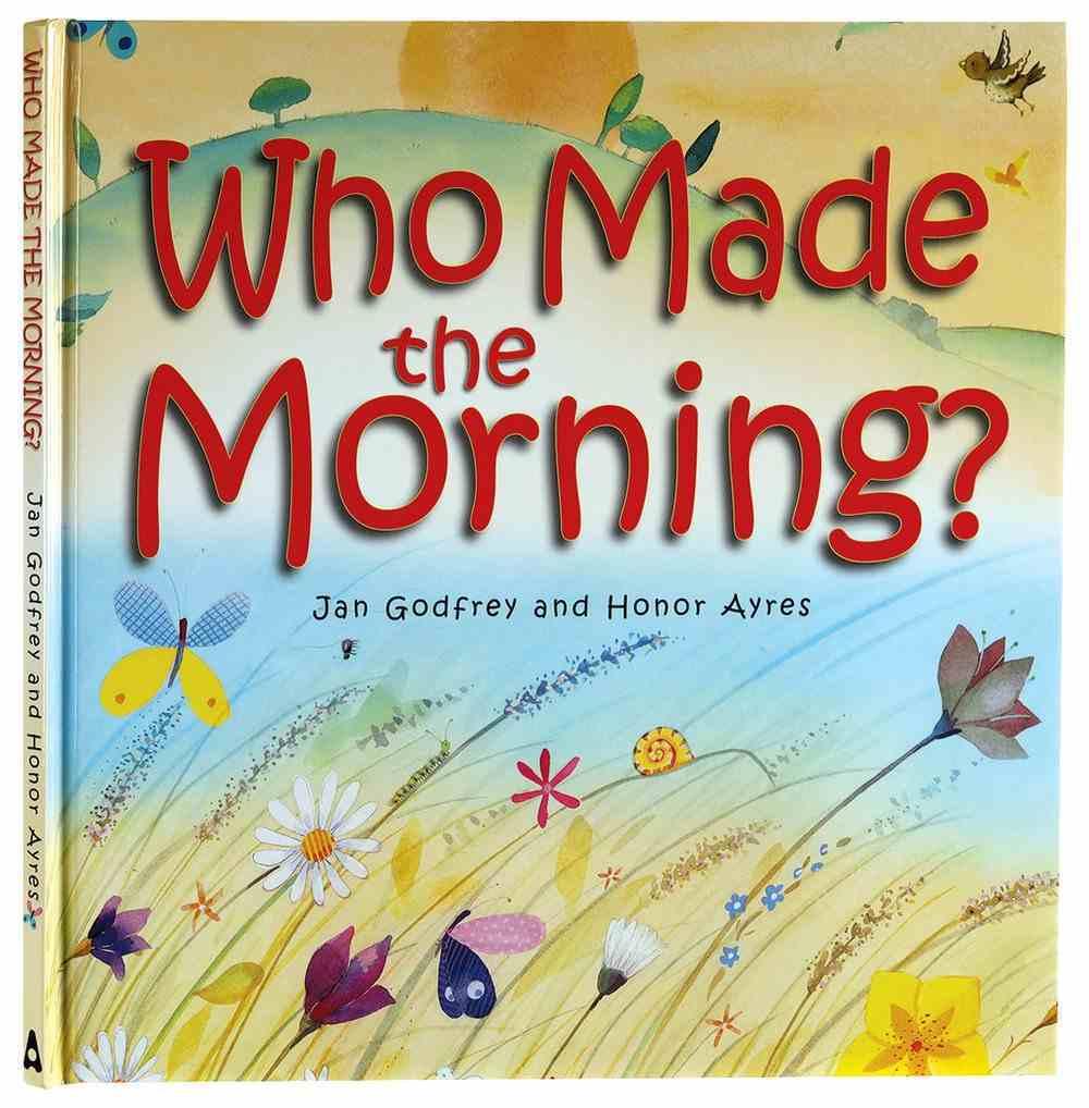 Who Made the Morning? Hardback