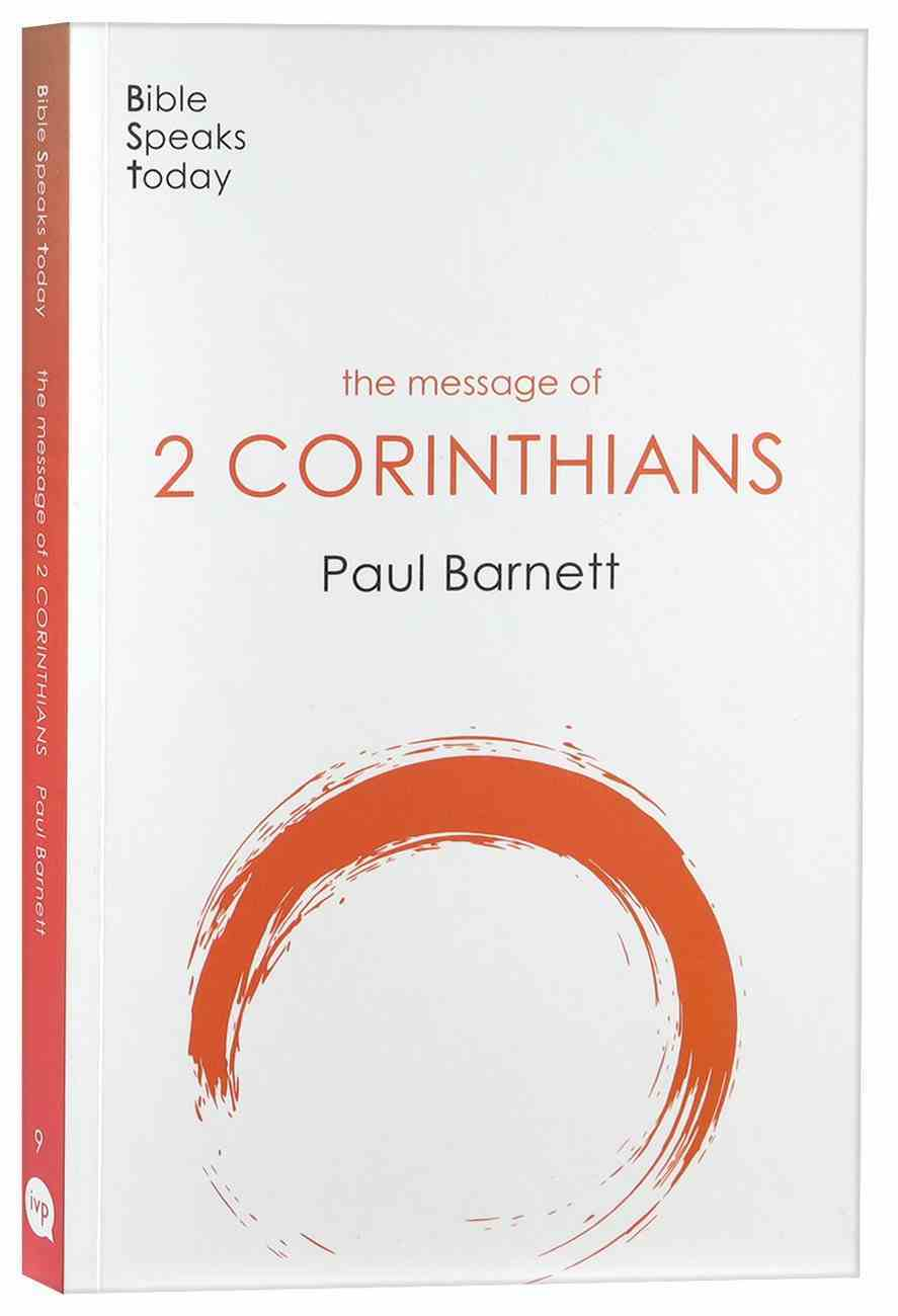 The Message of 2 Corinthians (2020) (Bible Speaks Today Series) Paperback