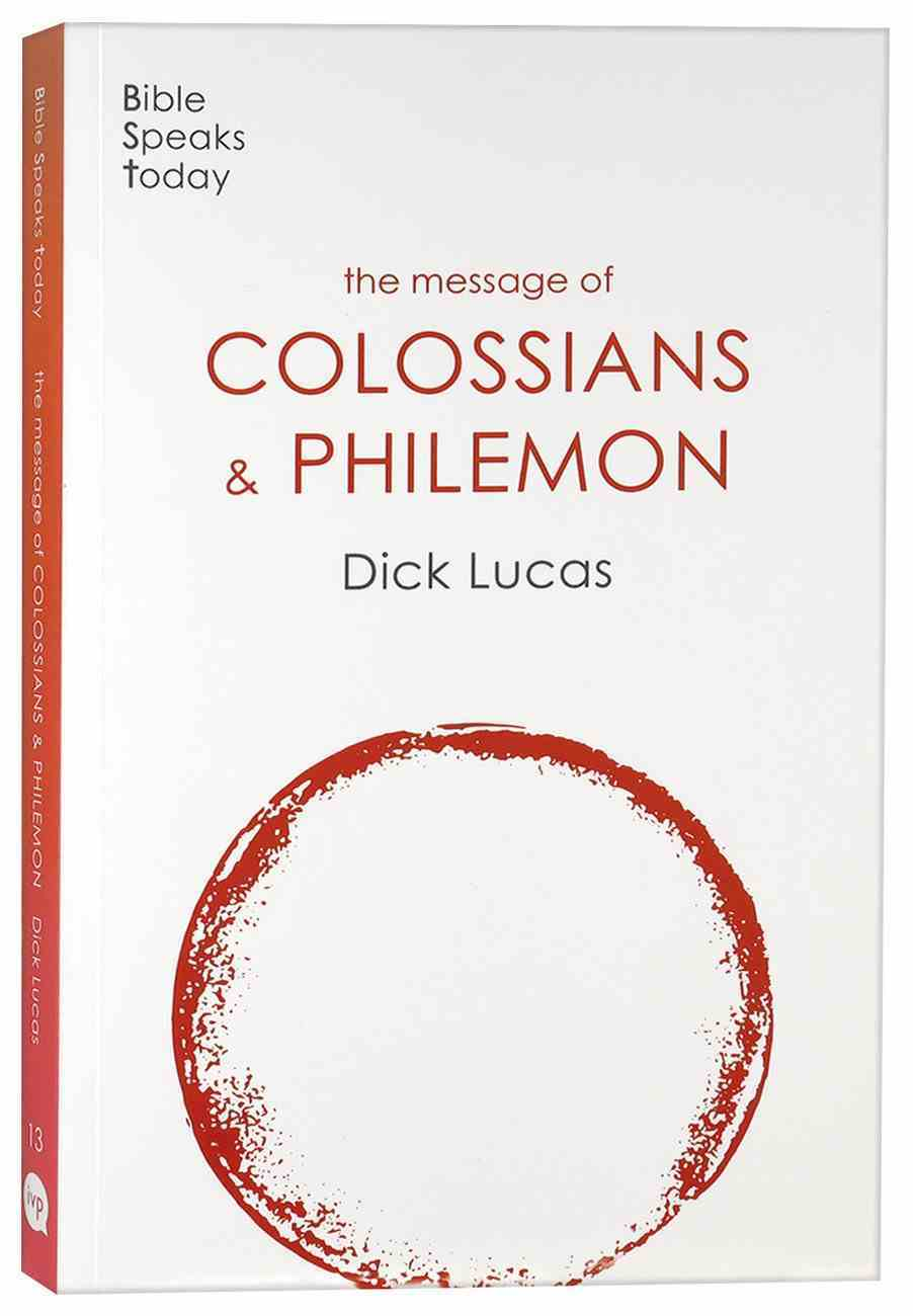 The Message of Colossians and Philemon (2020) (Bible Speaks Today Series) Paperback