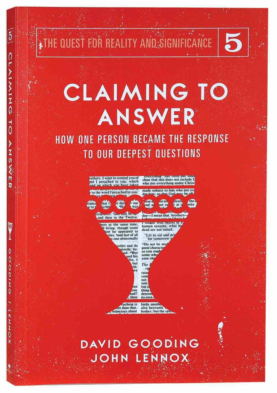 Claiming to Answer: How One Person Became the Response to Our Deepest Questions (#05 in The Quest For Reality And Significance Series) Paperback